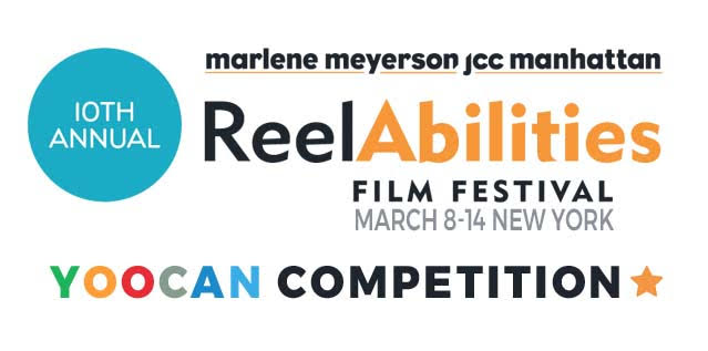 ReelAbilities Film Festival: March 8-14 New York. yoocan competition.